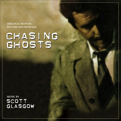 Chasing Ghosts (Scott Glasgow)