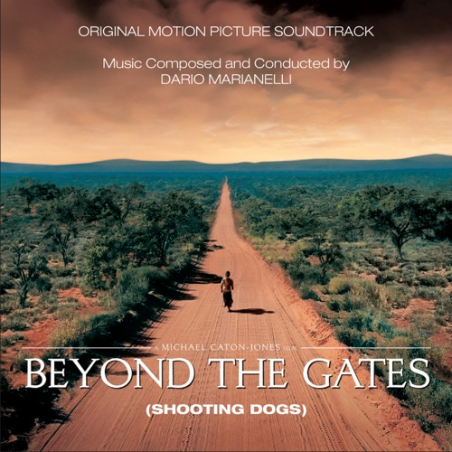 Beyond the Gates (Shooting Dogs) (Dario Marianelli)