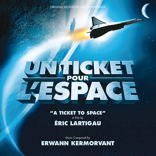 Un Ticket pour l'Espace (A Ticket to Space)(Erwann Kermorvant)