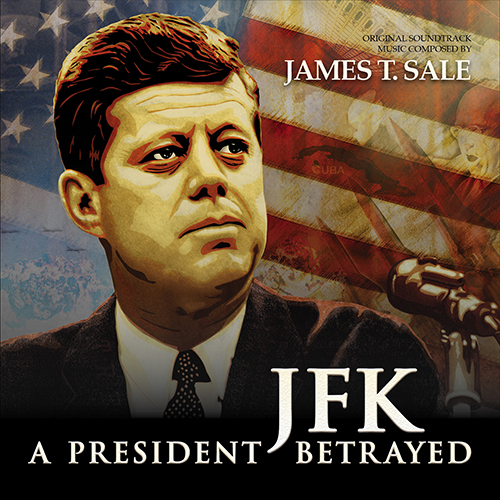 JFK: A President Betrayed (James T. Sale)