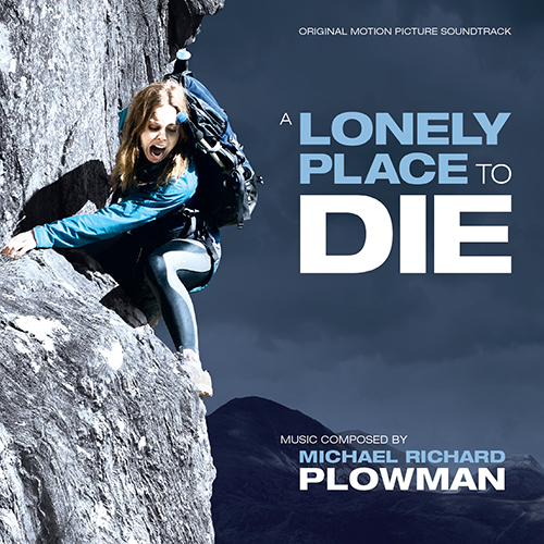 A Lonely Place to Die (Michael Richard Plowman)