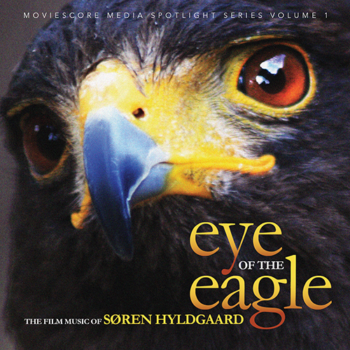 Eye of the Eagle: The Film Music of Søren Hyldgaard
