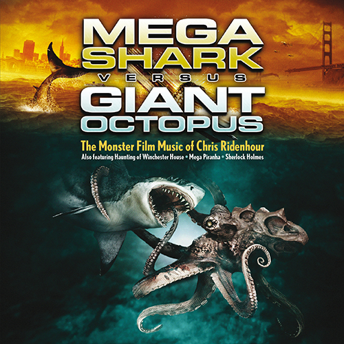Mega Shark vs Giant Octopus: The Monster Film Music of Chris Ridenhour